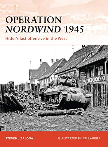 9781846036835: Operation Nordwind 1945: Hitler's last offensive in the West (Campaign)