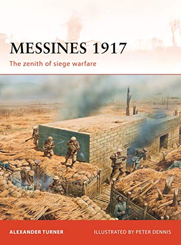 9781846038457: Messines 1917: The zenith of siege warfare (Campaign)