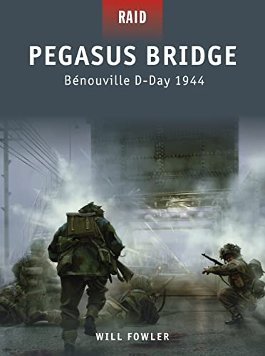 9781846038488: Pegasus Bridge: Bénouville D-Day 1944 (Raid)