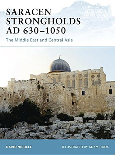 9781846038563: Saracen Strongholds AD 630-1050: The Middle East and Central Asia (Fortress)