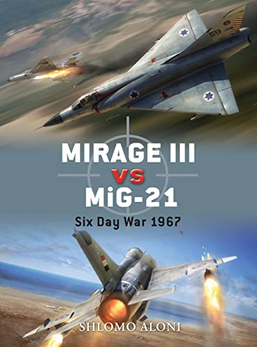 9781846039478: Mirage III vs MiG-21: Six Day War 1967 (Duel)