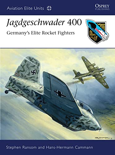 9781846039751: Jagdgeschwader 400: Germany's Elite Rocket Fighters (Aviation Elite Units)