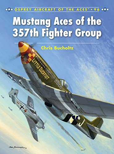 9781846039850: Mustang Aces of the 357th Fighter Group (Aircraft of the Aces)