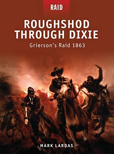 9781846039935: Roughshod Through Dixie: Grierson's Raid 1863