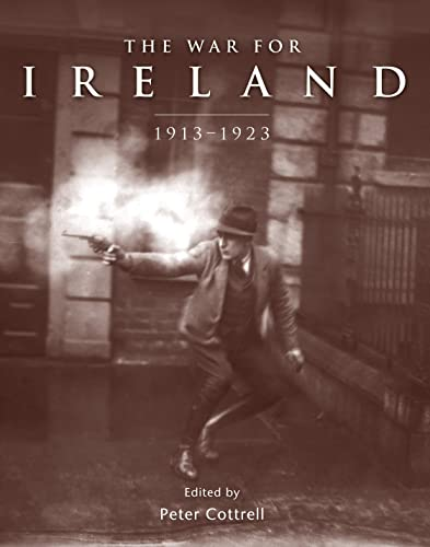 9781846039966: The War for Ireland: 1913-1923 (General Military)