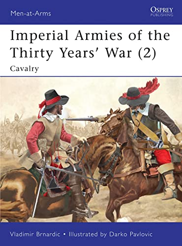9781846039973: Imperial Armies of the Thirty Years' War (2): Cavalry (Men-at-Arms)
