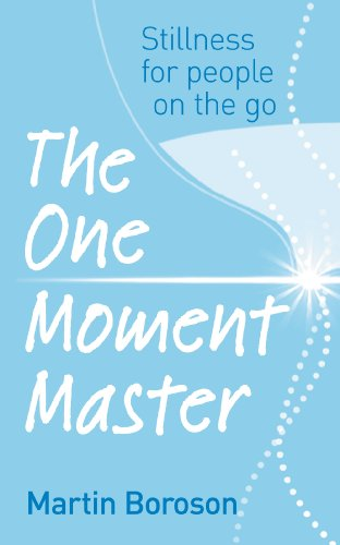 The One Moment Master: Stillness for people on the go: Boroson, Martin