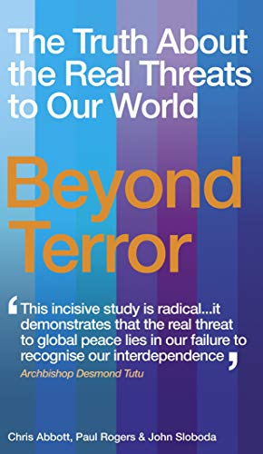 9781846040702: Beyond Terror: The Truth About the Real Threats to Our World