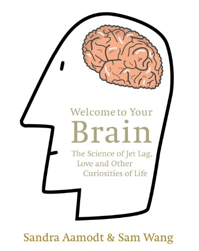 9781846040771: Welcome to Your Brain: The Science of Jet Lag, Love and Other Curiosities of Life