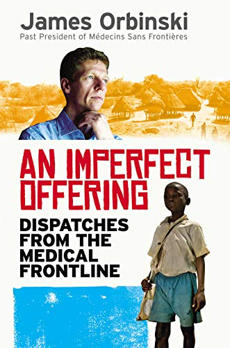 9781846041013: An Imperfect Offering: Dispatches from the medical frontline