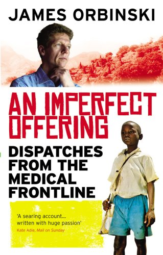 9781846041020: An Imperfect Offering: Dispatches from the Medical Frontline