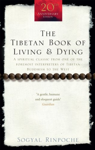 9781846041051: The Tibetan Book Of Living And Dying: A Spiritual Classic from One of the Foremost Interpreters of Tibetan Buddhism to the West (Rider 100)