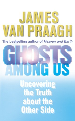 9781846041297: Ghosts Among Us: Uncovering the Truth About the Other Side