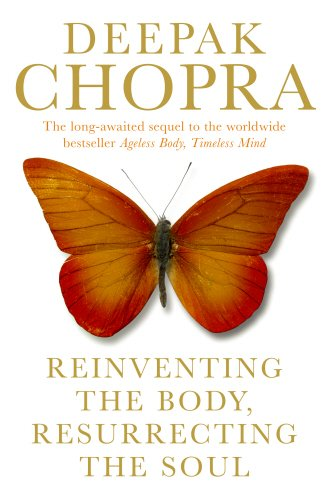 9781846041723: Reinventing the Body, Resurrecting the Soul: How to Create a New Self