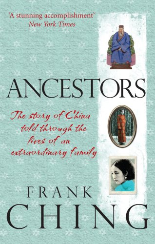 9781846041778: Ancestors: The Story of China Told through the Lives of an Extraordinary Family