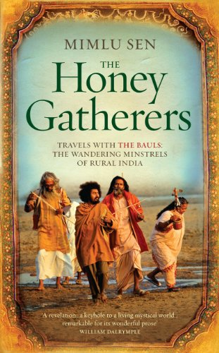 9781846041891: The Honey Gatherers: Travels with The Bauls: The Wandering Minstrels of Rural India