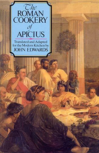9781846042041: The Roman Cookery Of Apicius