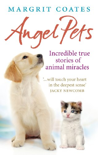 9781846042577: Angel Pets: Incredible True Stories of Animal Miracles