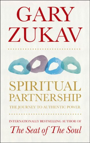 Spiritual Partnership: The Journey To Authentic Power: Zukav, Gary