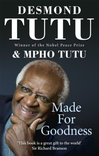 Made For Goodness: And why this makes: Tutu, Desmond and