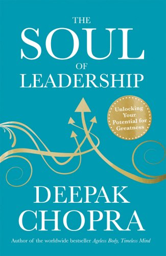 9781846042706: The Soul of Leadership: Unlocking Your Potential for Greatness