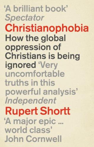 9781846042775: Christianophobia: A Faith Under Attack