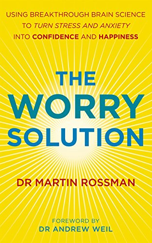 9781846042850: Worry Solution: Using Breakthrough Brain Science to Turn Stress and Anxiety Into Confidence and Happiness