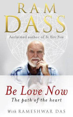 9781846042911: Be Love Now: The Path of the Heart