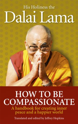 9781846042973: How To Be Compassionate: A Handbook for Creating Inner Peace and a Happier World