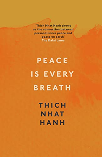 9781846042980: Peace Is Every Breath: A Practice for Our Busy Lives. Thich Nhat Hanh