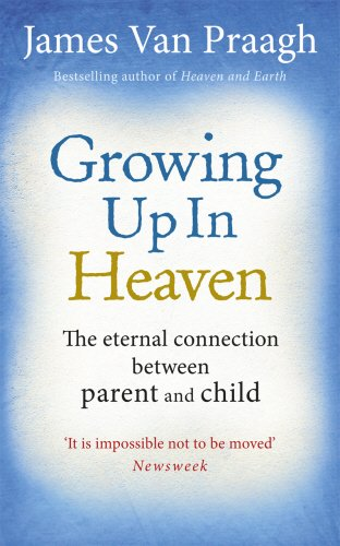 9781846043017: Growing Up in Heaven: The eternal connection between parent and child