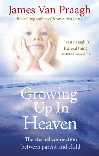9781846043024: Growing Up in Heaven: The eternal connection between parent and child