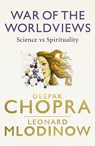 War of the Worldviews: Science vs Spirituality: Chopra, Deepak