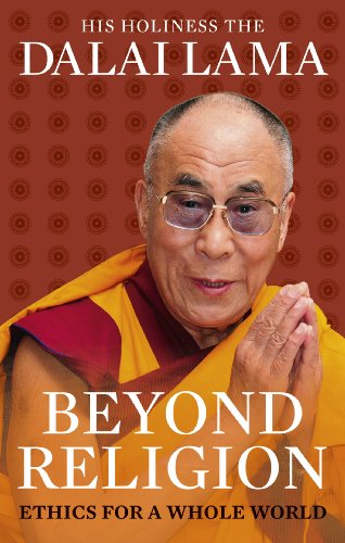 9781846043109: Beyond Religion: Ethics for a Whole World
