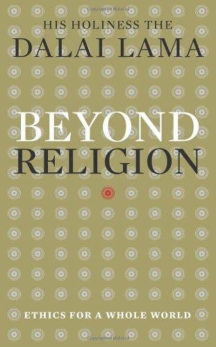 9781846043116: Beyond Religion: Ethics for a Whole World. Dalai Lama