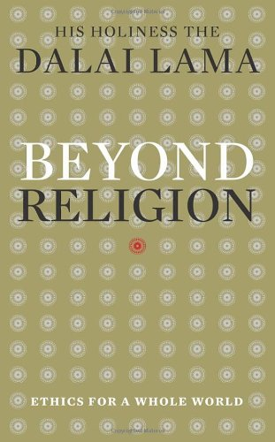 9781846043116: Beyond Religion: Ethics for a Whole World