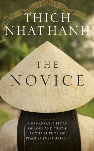 The Novice: A remarkable story of love and truth: Hanh, Thich Nhat