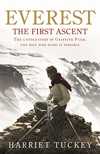 9781846043499: Everest - The First Ascent: The Untold Story of Griffith Pugh, the Man Who Made it Possible