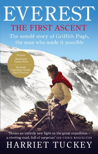 9781846043659: Everest - The First Ascent: The Untold Story of Griffith Pugh, the Man Who Made it Possible