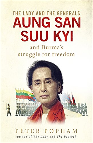 9781846043710: The Lady and the Generals: Aung San Suu Kyi and Burma's struggle for freedom