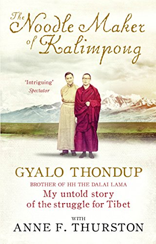 9781846043833: The Noodle Maker of Kalimpong: The Untold Story of My Struggle for Tibet