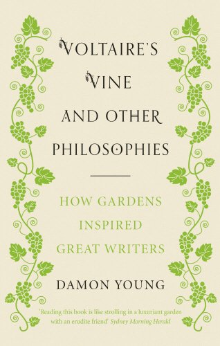 9781846044175: Voltaire's Vine and Other Philosophies: How Gardens Inspired Great Writers