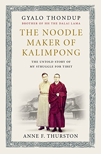 9781846044588: The Noodle Maker of Kalimpong: The Untold Story of My Struggle for Tibet