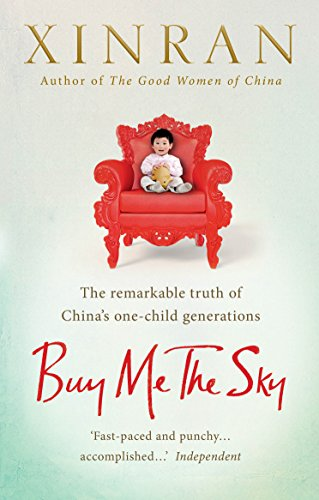 9781846044731: Buy Me the Sky: The remarkable truth of China's one-child generations