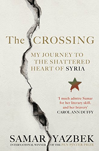 9781846044861: The Crossing: My journey to the shattered heart of Syria