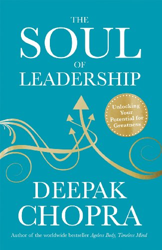 9781846044939: The Soul of Leadership: Unlocking Your Potential for Greatness