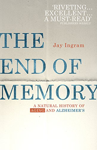 9781846045066: The End of Memory: A natural history of aging and Alzheimer's