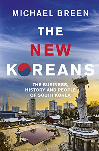9781846045202: The New Koreans: The Business, History and People of South Korea