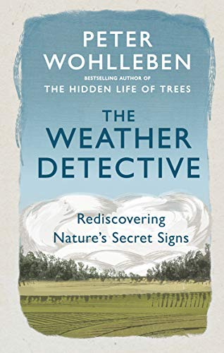 9781846046025: The Weather Detective: Rediscovering Nature's Secret Signs
