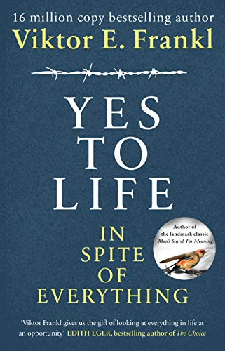 9781846046360: Yes To Life In Spite of Everything